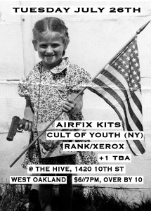flyer for july 26th show in oakland with airfix kits, cult of youth, rank/xerox, and 1 more
